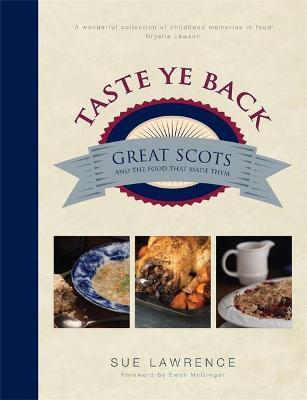 Taste Ye Back by Sue Lawrence