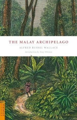 The Malay Archipelago by Alfred Russell Wallace