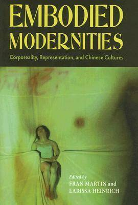Embodied Modernities by Fran Martin