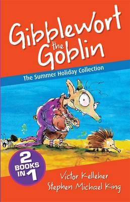 Gibblewort the Goblin: The Summer Holiday Collection by Victor Kelleher