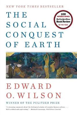 Social Conquest of Earth by Edward O. Wilson