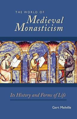 World of Medieval Monasticism by Giles Constable