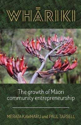 Whariki: The growth of Maori community entrepreneurship book