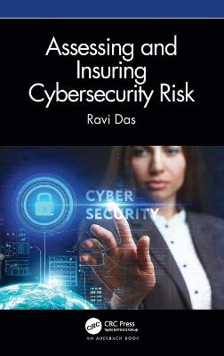Assessing and Insuring Cybersecurity Risk book