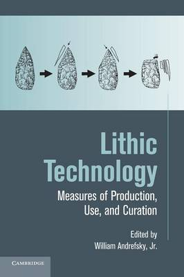 Lithic Technology by William Andrefsky, Jr.