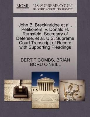 John B. Breckinridge et al., Petitioners, V. Donald H. Rumsfeld, Secretary of Defense, et al. U.S. Supreme Court Transcript of Record with Supporting Pleadings by Bert T Combs
