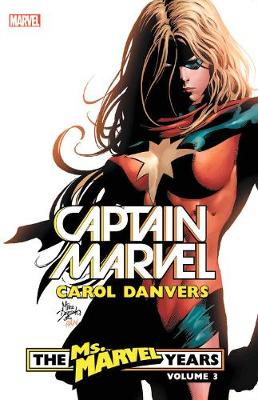 Captain Marvel: Carol Danvers - The Ms. Marvel Years Vol. 3 by Brian Reed