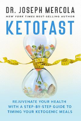 KetoFast: Rejuvenate Your Health with a Step-by-Step Guide to Timing Your Ketogenic Meals book