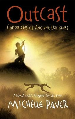 Chronicles of Ancient Darkness: Outcast by Michelle Paver