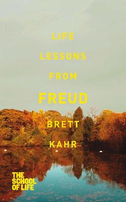 Life Lessons from Freud by Brett Kahr