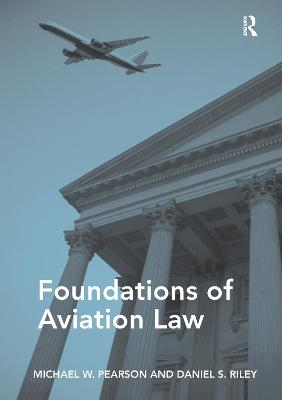 Foundations of Aviation Law by Michael W. Pearson