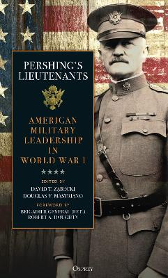 Pershing's Lieutenants: American Military Leadership in World War I book