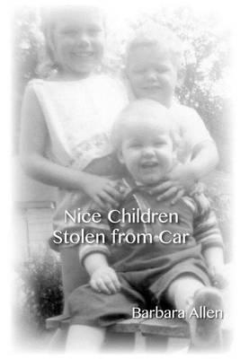 Nice Children Stolen from Car by Barbara K Allen