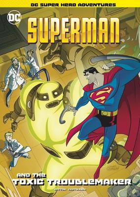 Superman and the Toxic Troublemaker by ,Laurie,S. Sutton