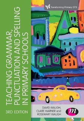 Teaching Grammar, Punctuation and Spelling in Primary Schools by David Waugh
