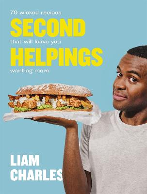 Liam Charles Second Helpings: 70 wicked recipes that will leave you wanting more by Liam Charles