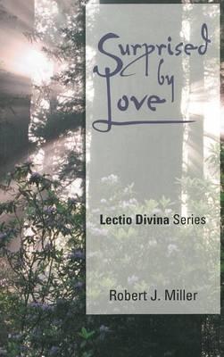 Surprised by Love by Robert J. Miller