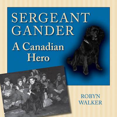Sergeant Gander by Robyn Walker