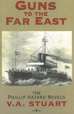Guns to the Far East by V. A. Stuart