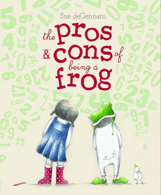Pros and Cons of Being a Frog by Sue DeGennaro