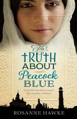 The Truth About Peacock Blue by Rosanne Hawke