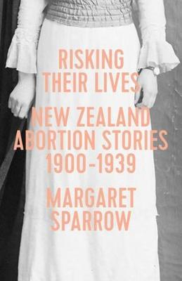 Risking Their Lives by Margaret Sparrow