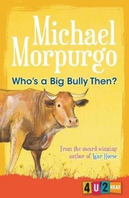 Who's a Big Bully Then? by Michael Morpurgo