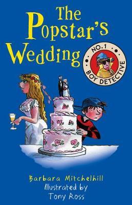 The Popstar's Wedding (No. 1 Boy Detective) by Barbara Mitchelhill
