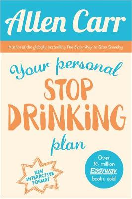 Your Personal Stop Drinking Plan by Allen Carr