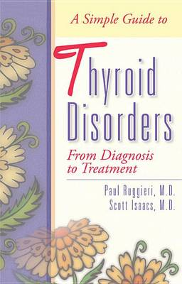 A Simple Guide to Thyroid Disorders by Paul Ruggieri