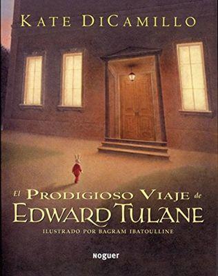 El Prodigioso Viaje de Edward Tulane by Kate DiCamillo