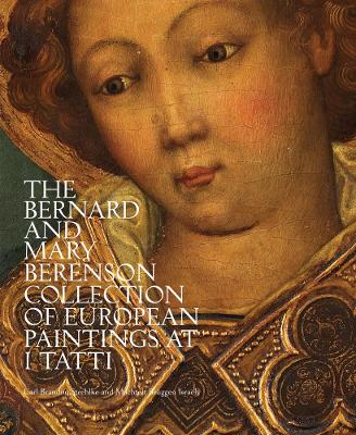 The Bernard and Mary Berenson Collection of European Paintings at I Tatti by Carl Brandon Strehlke