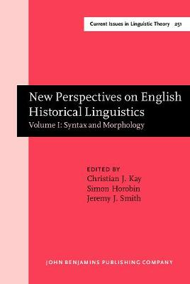 New Perspectives on English Historical Linguistics Syntax and Morphology Volume I by Christian Kay