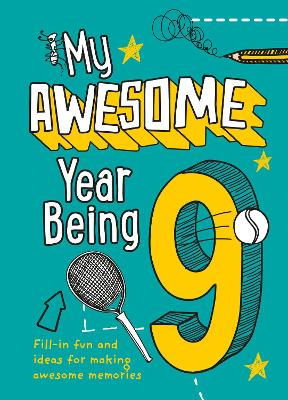 My Awesome Year being 9 by Kia Marie Hunt