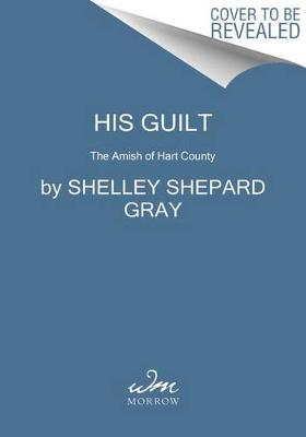 His Guilt by Shelley Gray