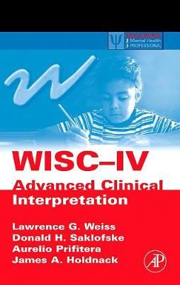 WISC-IV Advanced Clinical Interpretation by Aurelio Prifitera