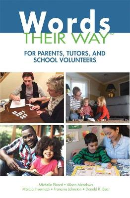 Words Their Way for Parents, Tutors, and School Volunteers by Michelle Picard