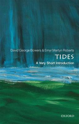 Tides: A Very Short Introduction by David George Bowers