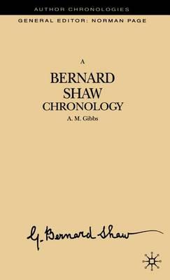 A Bernard Shaw Chronology by A. Gibbs