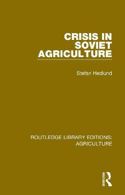 Crisis in Soviet Agriculture by Stefan Hedlund