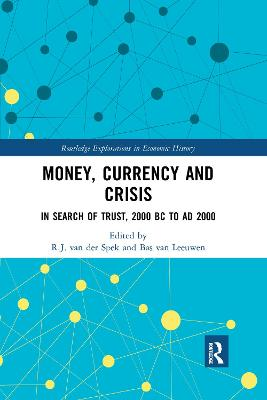 Money, Currency and Crisis: In Search of Trust, 2000 BC to AD 2000 book