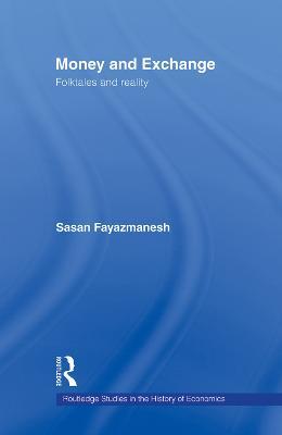 Money and Exchange by Sasan Fayazmanesh