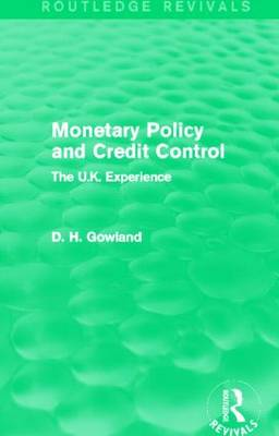 Monetary Policy and Credit Control by David  H. Gowland