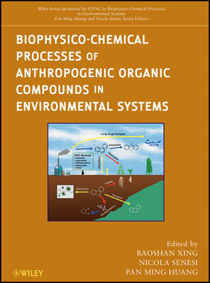 Biophysico-Chemical Processes of Anthropogenic Organic Compounds in Environmental Systems book