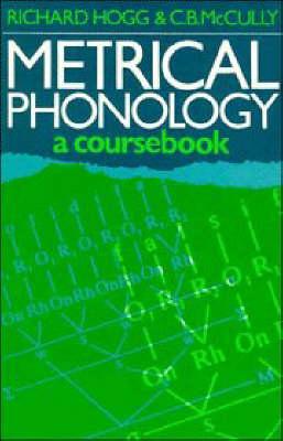 Metrical Phonology by Richard M. Hogg