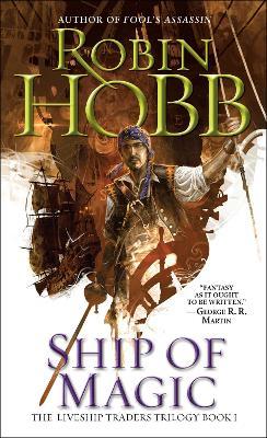 Ship of Magic: The Liveship Traders by Robin Hobb