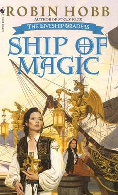 Ship of Magic: The Liveship Traders by Robin Hobb