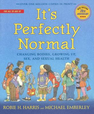 It's Perfectly Normal by Robie H Harris