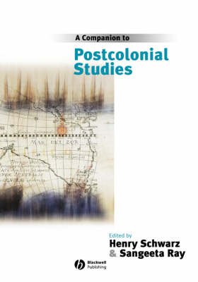 Companion to Postcolonial Studies by Henry Schwarz