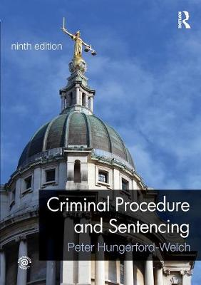 Criminal Procedure and Sentencing by Hungerford Welch